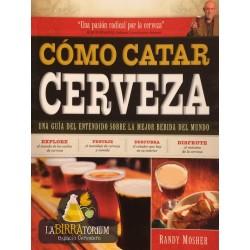Cómo Catar Cerveza - Randy Mosher