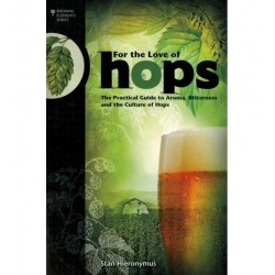"Libro Lúpulo: ""For the Love of Hops ""- The Practical Guide to Aroma, Bitterness and the Culture of Hops. Stan Hieronymus"