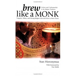 Libro: Brew Like a Monk: Trappist, Abbey, and Strong Belgian Ales and How to Brew Them (Inglés) Tapa blanda