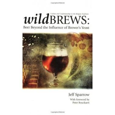 Libro: Wildbrews - Beer Beyond the Influence of Brewer's Yeast -Jeff Sparrow